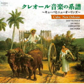 クレオール音楽の系譜〜キューバとニューオーリンズ〜[CD] / 神代麻子