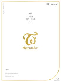 "TWICE DOME TOUR 2019 ""#Dreamday"" in TOKYO DOME[Blu-ray] [初回限定版] / TWICE"