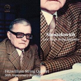 ショスタコーヴィチ: 最後の3つの弦楽四重奏曲[CD] / フィッツウィリアム弦楽四重奏団
