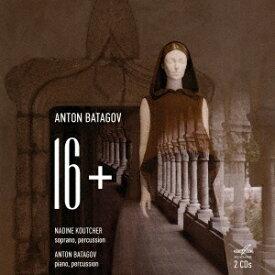 アントン・バタゴフ: 声楽チクルス「16+」[CD] / クラシックオムニバス