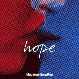 hope[CD] [DVD付初回限定盤] / マカロニえんぴつ