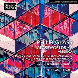 フィリップ・グラス: グラスワールド 第6集[CD] / ニコラス・ホルヴァート (ピアノ)