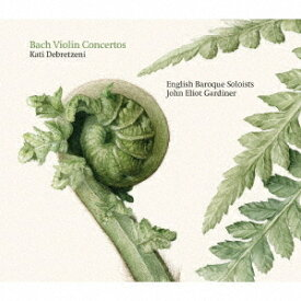 J.S.バッハ: ヴァイオリン協奏曲集[CD] / カティ・デブレツェニ (ヴァイオリン)