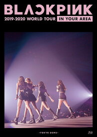 BLACKPINK 2019-2020 WORLD TOUR IN YOUR AREA -TOKYO DOME-[Blu-ray] [通常版] / BLACKPINK