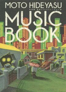 MOTO HIDEYASU MUSIC BOOK 本秀康音楽イラストレーション集[本/雑誌] (ele‐king) / 本秀康/〔画〕