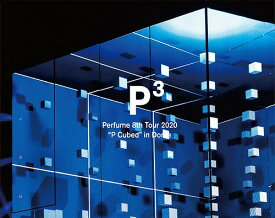 "Perfume 8th Tour 2020""P Cubed""in Dome[Blu-ray] [初回限定版] / Perfume"