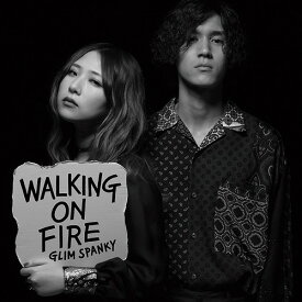 Walking On Fire[CD] [通常盤] / GLIM SPANKY