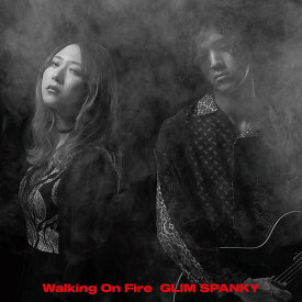 Walking On Fire[CD] [2CD+DVD/初回限定盤] / GLIM SPANKY