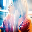 Bad Bitch[CD] [数量限定盤] / HITOMIN
