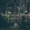 PROVIDENCE[CD] / Grave to the Hope