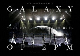 """2PM ARENA TOUR 2016 """"GALAXY OF 2PM"""" TOUR FINAL in 大阪城ホール[Blu-ray] [完全生産限定版] / 2PM"""