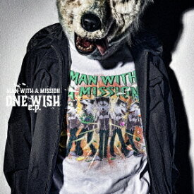 ONE WISH e.p.[CD] [DVD付初回限定盤] / MAN WITH A MISSION
