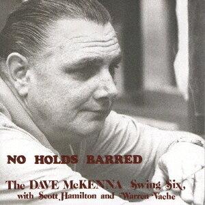 ノー・ホールズ・バード[CD] [完全限定生産盤] / ザ・デイヴ・マッケンナ・スウィング・シックス・フィーチャリング・アル・コーン&スコット・ハミルトン
