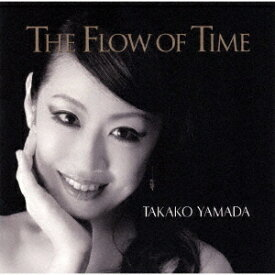 The Flow Of Time[CD] / 山田貴子