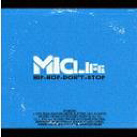 MICLIFE-HIP HOP DON''T STOP[CD] / オムニバス