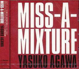 MISS-A-MIXTURE[CD] / YASUKO AGAWA
