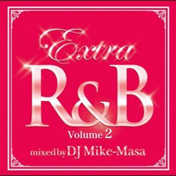 EXTRA R&B Volume 2 mixed by DJ Mike-Masa / V.A.