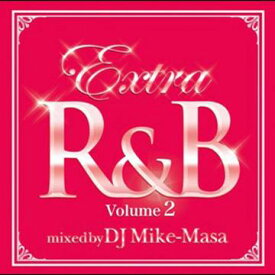 EXTRA R&B Volume 2 mixed by DJ Mike-Masa / V.A.
