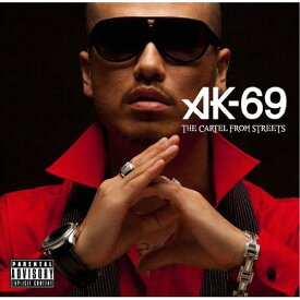 THE CARTEL FROM STREETS [通常盤] / AK-69