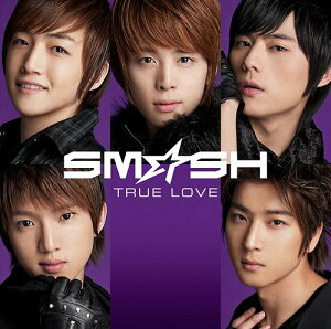 TRUE LOVE [カレンダー付初回限定盤 B] / SM☆SH