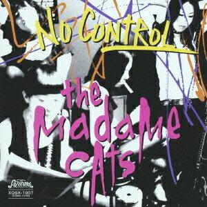 NO CONTROL / THE MADAME CATS