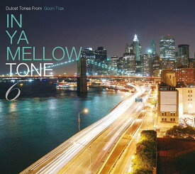 IN YA MELLOW TONE 6 / オムニバス
