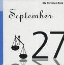 マイ・バースデー・ブック 9月27日[本/雑誌] (単行本・ムック) / デアゴスティーニ・ジャパン