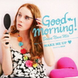 GOOD MORNING! Bossanova Mix 〜Make Me Up〜 / オムニバス