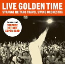 LIVE GOLDEN TIME / 奇妙礼太郎