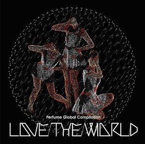 "Perfume Global Compilation ""LOVE THE WORLD"" [通常盤][CD] / Perfume"