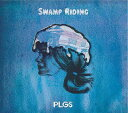 Swamp Riding [DVD付初回限定盤][CD] / PLAGUES