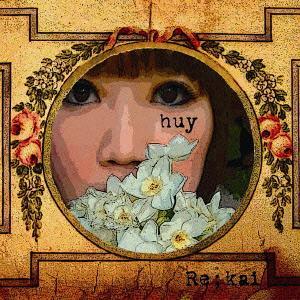 HUY[CD] / RE;KAI
