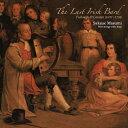 アイルランド最後の吟遊詩人 ~ オキャロランの世界 The Last Irish Bard Tur[CD] / 坂上真清