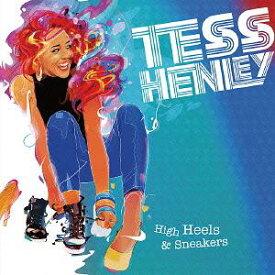 ハイ・ヒールズ・アンド・スニーカーズ[CD] / テス・ヘンリー