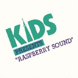 "KIDS PRESENTS ""RASPBERRY SOUND""[CD] / オムニバス"
