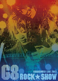 G8 ROCK☆SHOW[DVD] / GRANRODEO