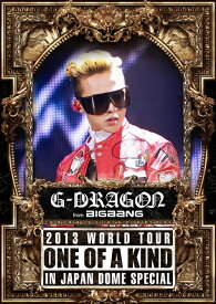 G-DRAGON 2013 WORLD TOUR 〜ONE OF A KIND〜 IN JAPAN DOME SPECIAL [2DVD] [通常版][DVD] / G-DRAGON (from BIGBANG)