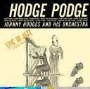 ホッジ・ポッジ [期間生産限定スペシャルプライス盤][CD] / ジョニー・ホッジス
