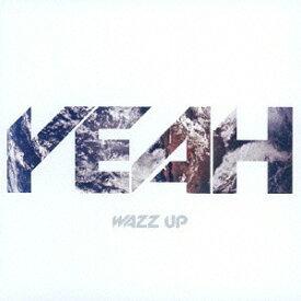 YEAH [CD+DVD][CD] / WAZZ UP