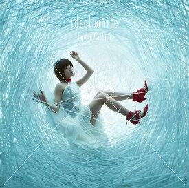 ideal white [DVD付初回生産限定盤][CD] / 綾野ましろ