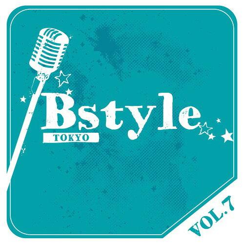 Bstyle TOKYO vol.7[CD] / V.A.
