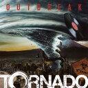 OUTBREAK[CD] / TORNADO