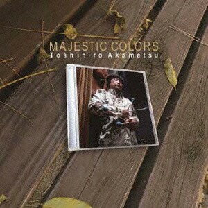 MAJESTIC COLORS[CD] / 赤松敏弘