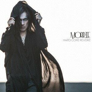 HARD CORE REVERIE[CD] / MORRIE