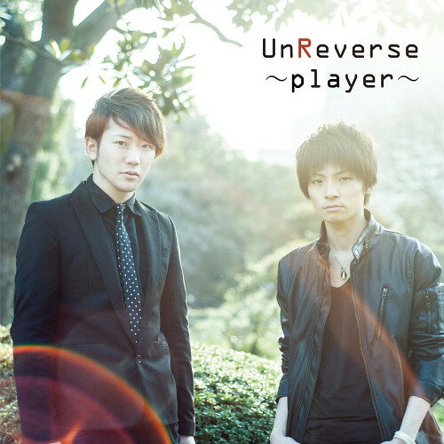 〜player〜[CD] / UnReverse