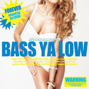 BASS YA LOW -forever- mixed by DJ CASH[CD] / オムニバス