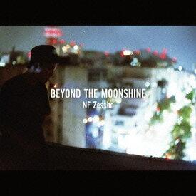 Beyond the MoonShine[CD] / NF Zessho