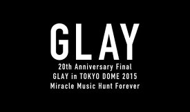 20th Anniversary Final GLAY in TOKYO DOME 2015 Miracle Music Hunt Forever PREMIUM BOX [限定版][Blu-ray] / GLAY / ※ゆうメール利用不可