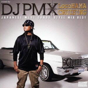 LocoHAMA CRUISING JAPANESE WEST COAST STYLE MIX BEST[CD] / DJ PMX