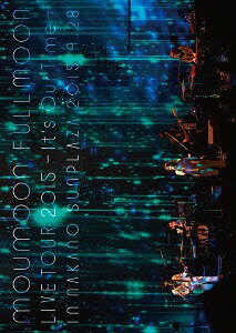 moumoon FULLMOON LIVE TOUR 2015 〜It's Our Time〜 IN NAKANO SUNPLAZA 2015.9.28[Blu-ray] / moumoon